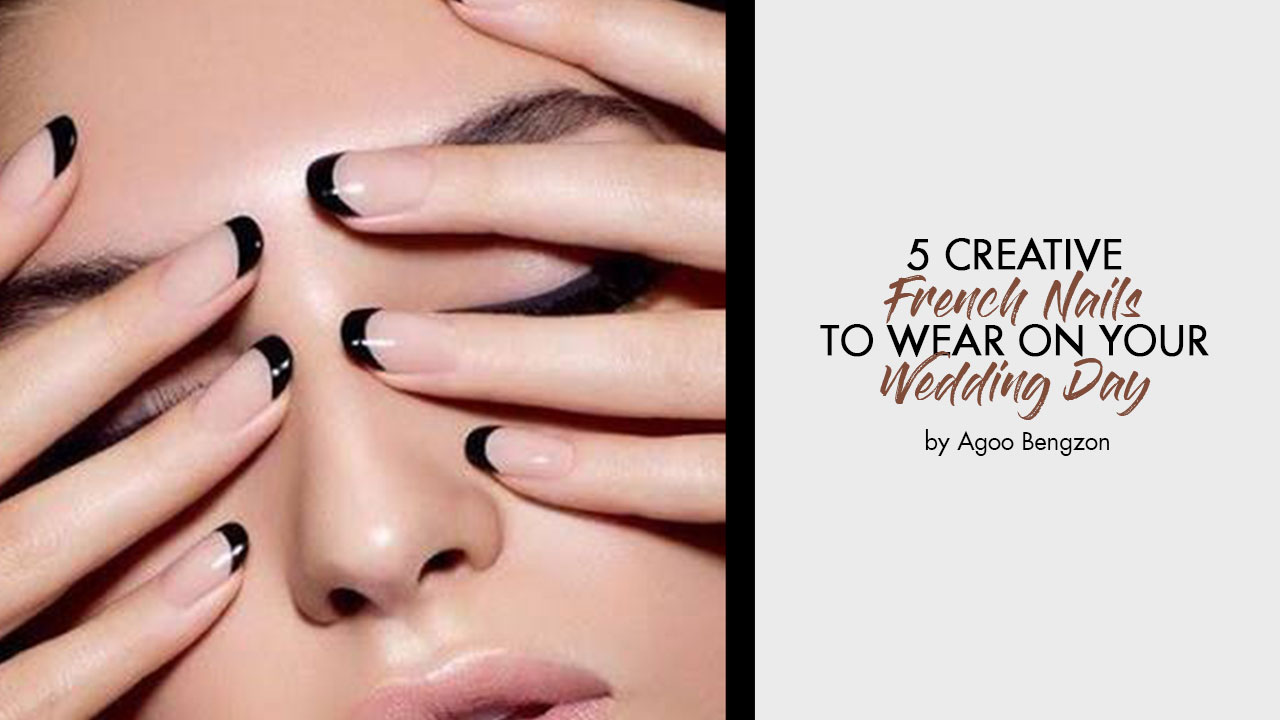 Creative French Nails to Wear to Your Wedding - Calyxta