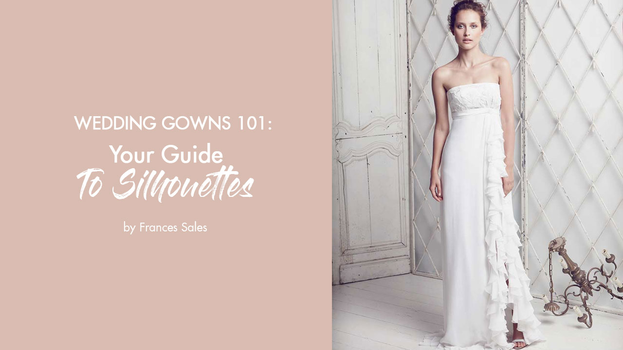 60ea58c0852 Wedding Gowns 101  Your Guide to Silhouettes - Calyxta