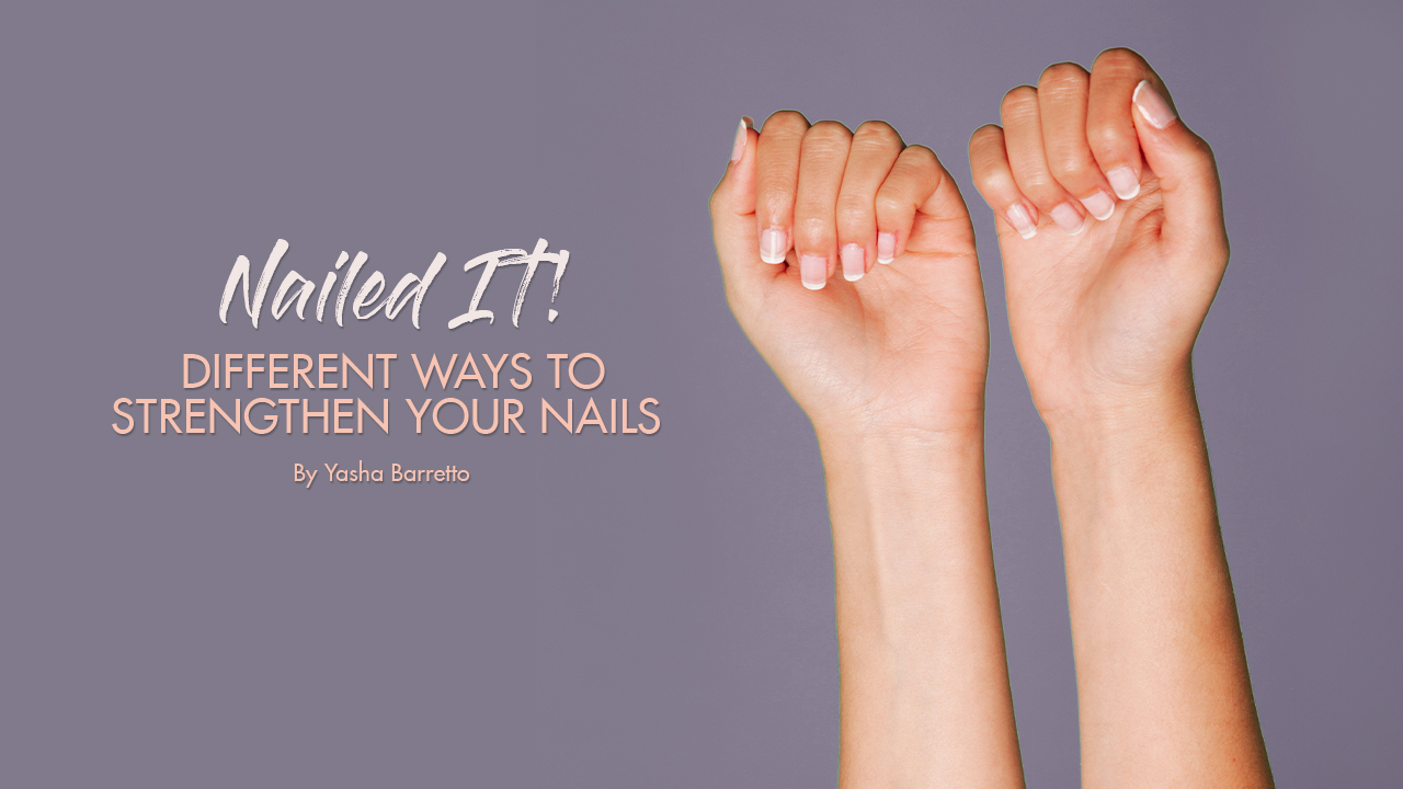 Nailed It! Different Ways to Strengthen your Nails - Calyxta
