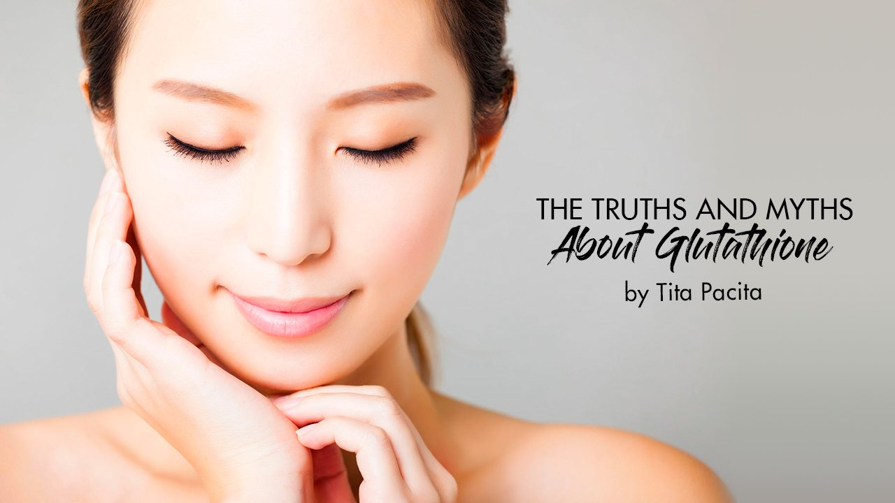 The Truths and Myths About Glutathione
