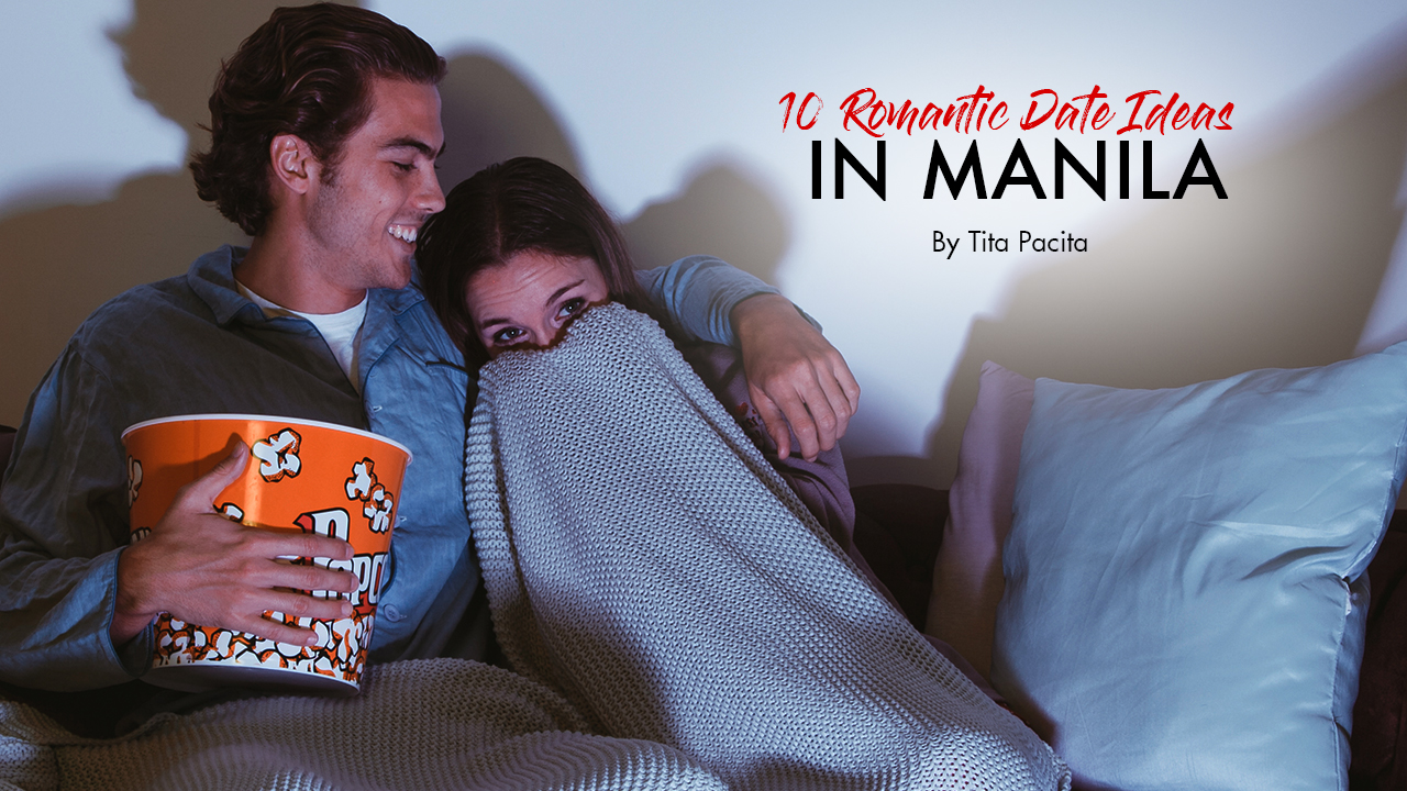 10 Romantic Dates Ideas In Manila   Calyxta